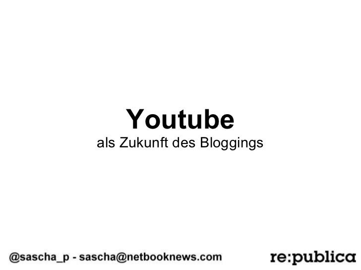 Youtube als Zukunft des Bloggings