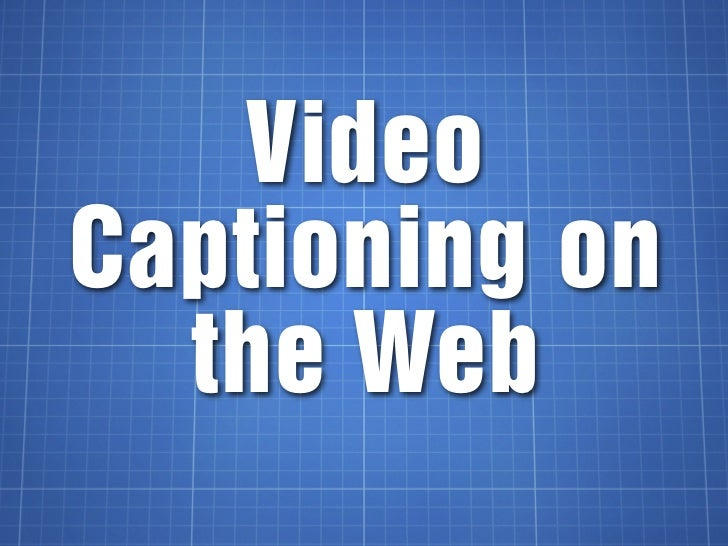 VideoCaptioning on  the Web