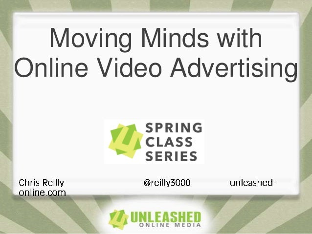 Moving Minds withOnline Video Advertising