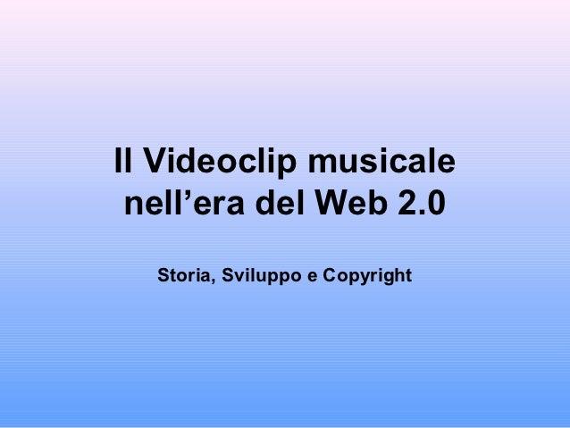 Il Videoclip musicale nell'Era del Web 2.0