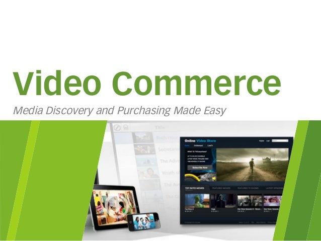 Video commerce 1 of 3: Media Discovery & Purchasing Made Easy
