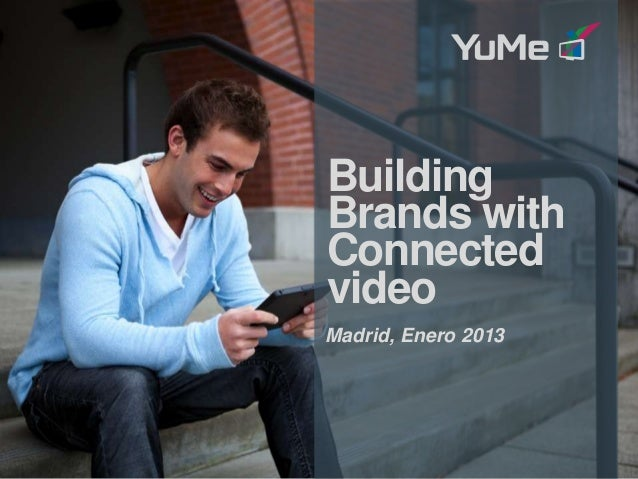 Building                        Brands with                        Connected                        video                 ...