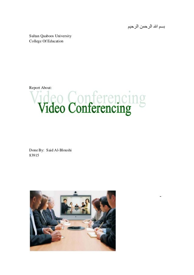 Video conferencing report