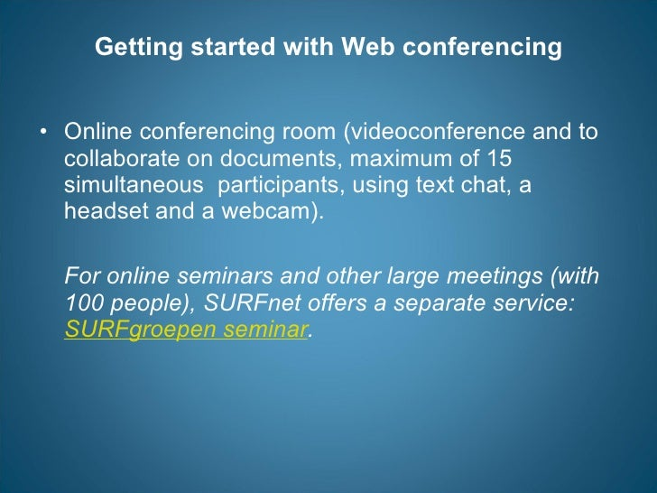 Getting started with Web conferencing <ul><li>Online conferencing room (videoconference and to collaborate on documents, m...