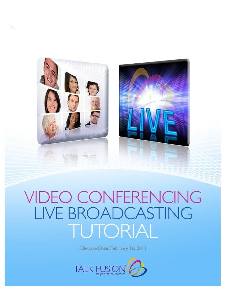 VIDEO CONFERENCING           LIVE BROADCASTING  Talk Fusion's Cutting-Edge Video Conferencing and Live Broadcasting Produc...