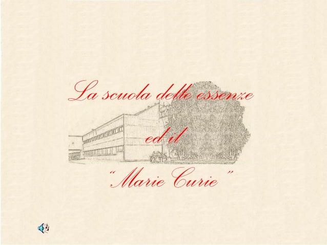 """La scuola delle essenze ed il """"Marie Curie"""""""