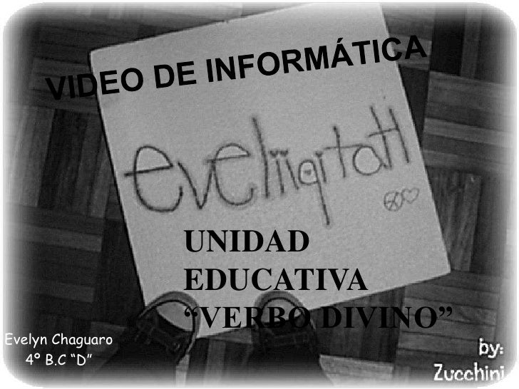 "UNIDAD                  EDUCATIVA                  ""VERBO DIVINO""Evelyn Chaguaro   4º B.C ""D"""