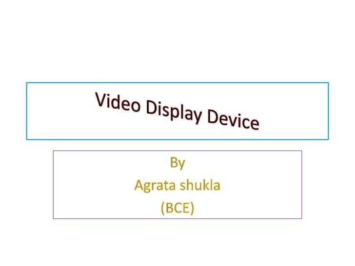 Video Display Devices Video Display Device