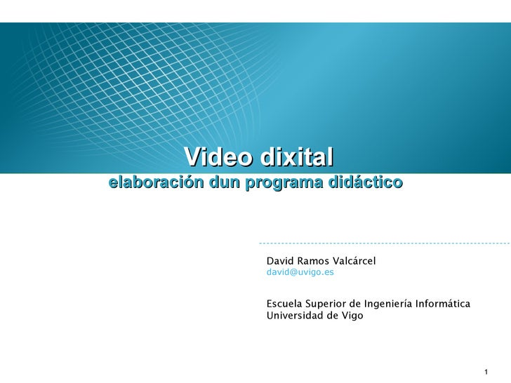 <ul><li>Video dixital </li></ul>David Ramos Valcárcel [email_address] Escuela Superior de Ingeniería Informática Universid...