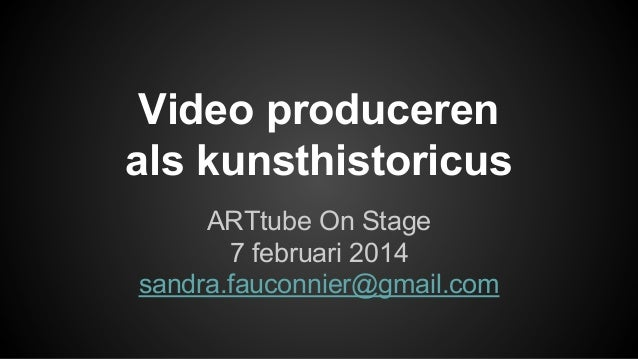 Video produceren als kunsthistoricus