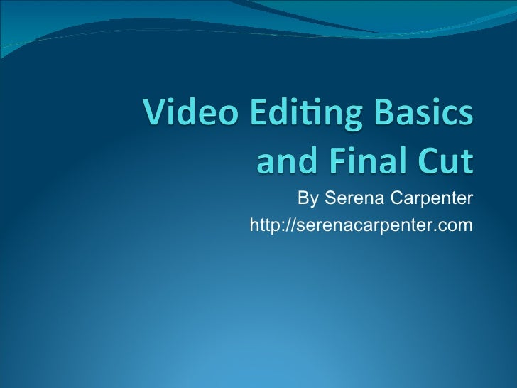 Video Editing and Encoding