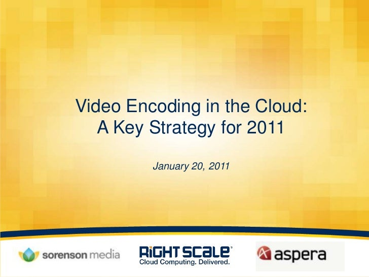 Video Encoding in the Cloud A Key Strategy for 2011