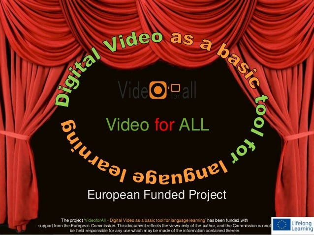 Video for ALL  European Funded Project  The project 'VideoforAll - Digital Video as a basic tool for language learning' ha...