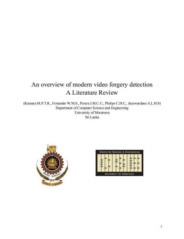 An overview of modern video forgery detection A Literature Review (Kumara M.P.T.R., Fernando W.M.S., Perera J.M.C.U., Phil...