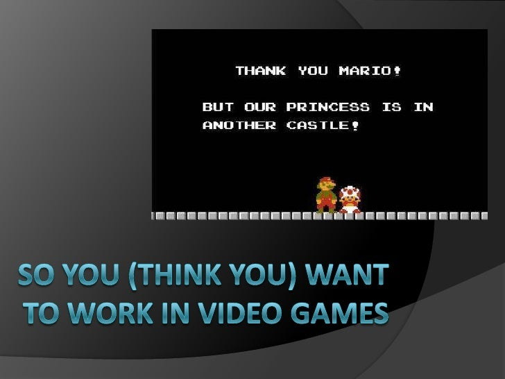 So you (think you) want to work in video games