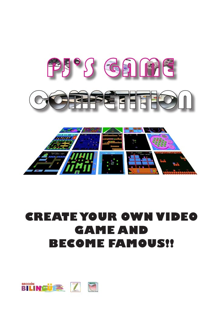 CREATE YOUR OWN VIDEO       GAME AND    BECOME FAMOUS!!