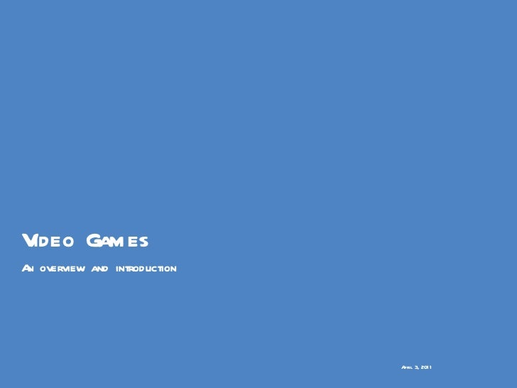 Video games: And introduction and overview