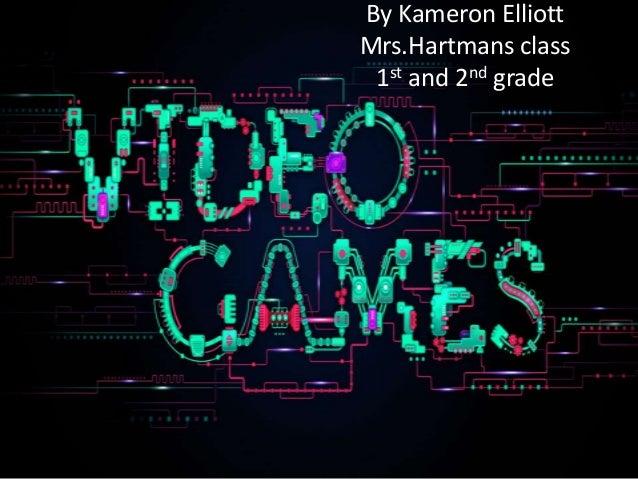 By Kameron ElliottMrs.Hartmans class 1st and 2nd grade