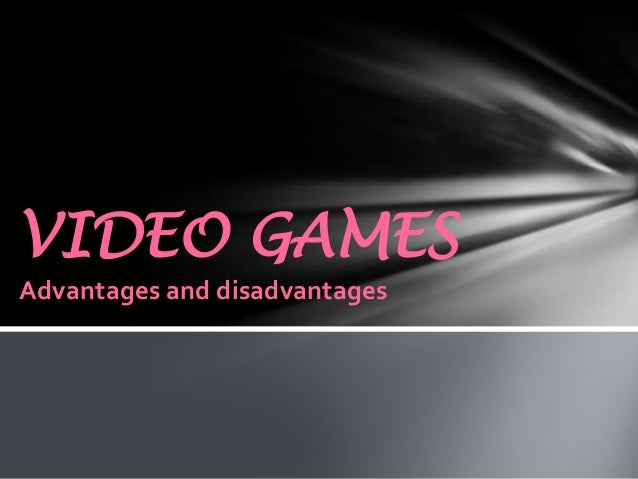 Disadvantages of video games essay