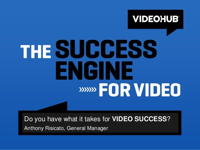 Do you have what it takes for VIDEO SUCCESS?Anthony Risicato, General Manager