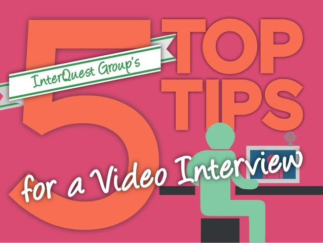 InterQuest Group's 5 Top Tips for a Video Interview