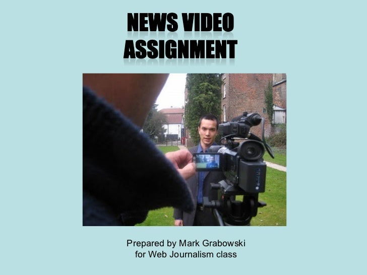 Video Journalism: How to make a news video