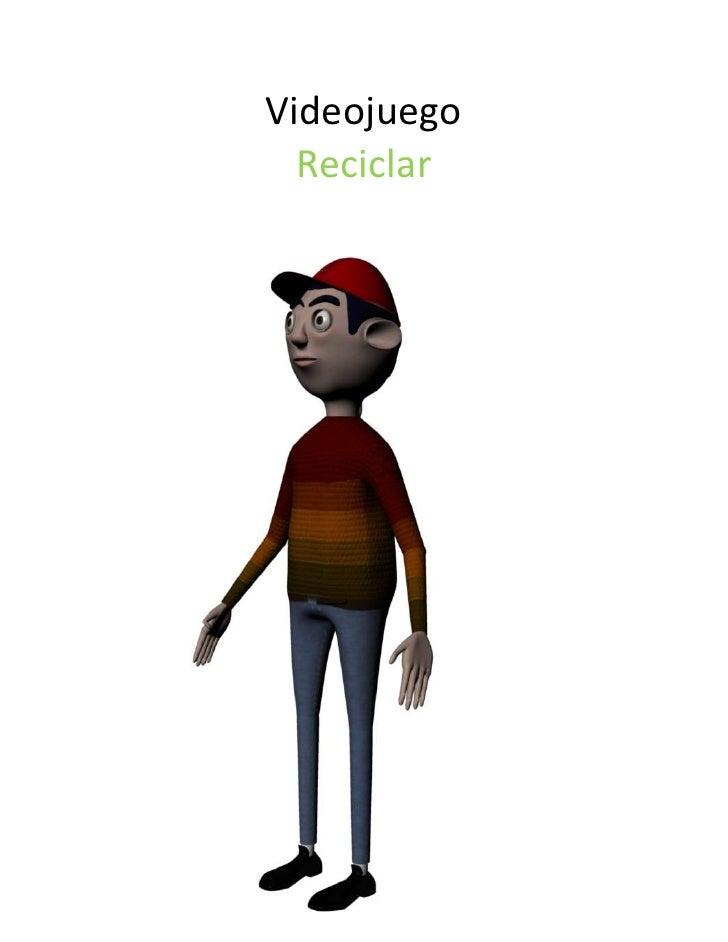 Videojuego<br />Reciclar<br />962660165100<br />Menú<br />El menú del juego contiene tres opciones la cuales son: <br />Pl...