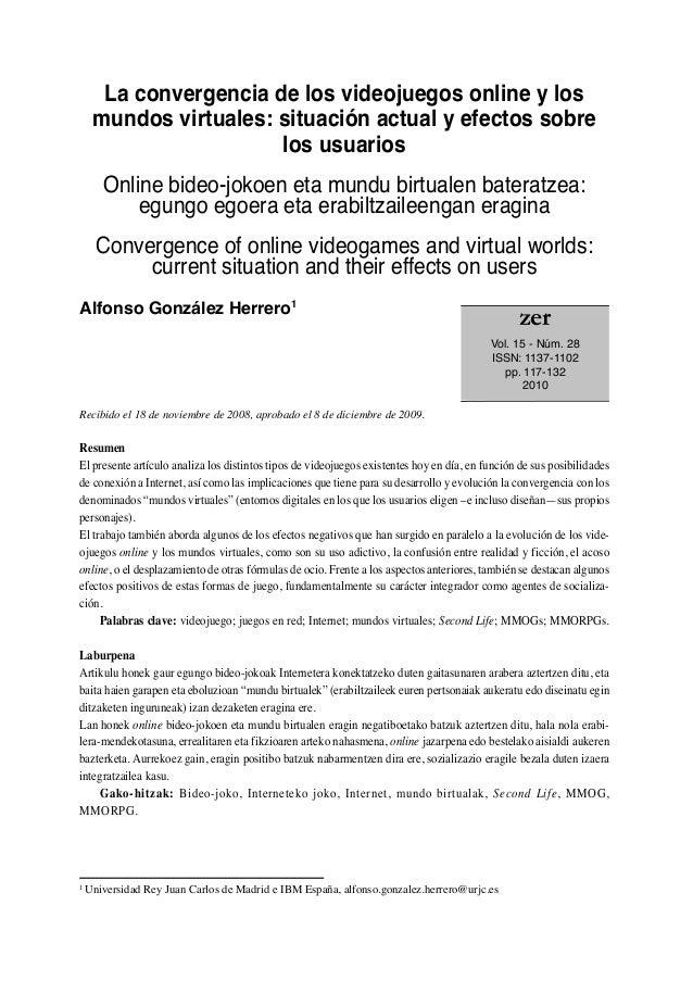 La convergencia de los videojuegos online y los mundos virtuales: situación actual y efectos sobre los usuarios Online bid...