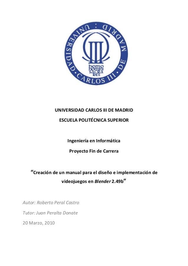 """UNIVERSIDAD CARLOS III DE MADRID ESCUELA POLITÉCNICA SUPERIOR  Ingeniería en Informática Proyecto Fin de Carrera  """"Creació..."""