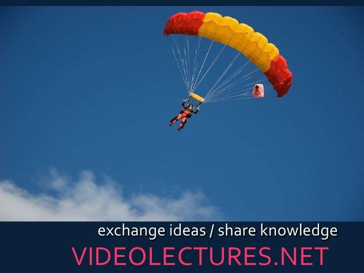 exchange ideas / share knowledge<br />VIDEOLECTURES.NET<br />