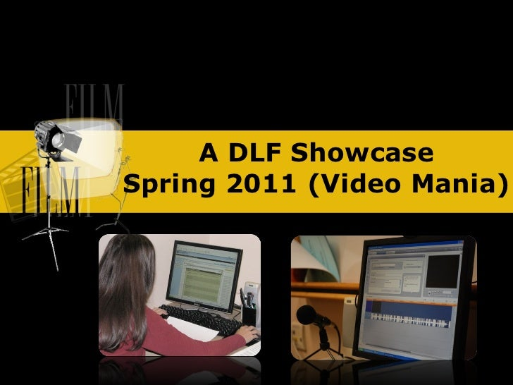 Video mania and dlf showcase