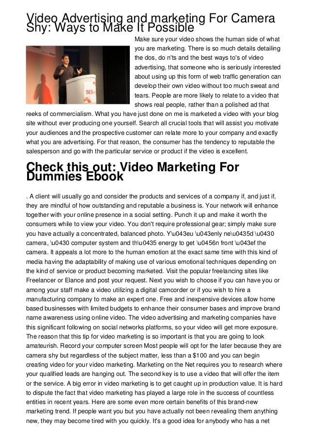 Video Advertising and marketing For CameraShy: Ways to Make It PossibleMake sure your video shows the human side of whatyo...