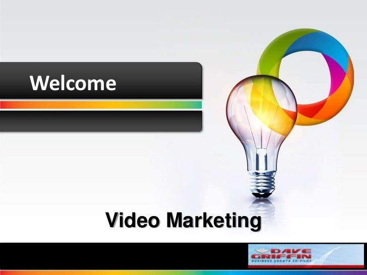Welcome<br />Video Marketing<br />