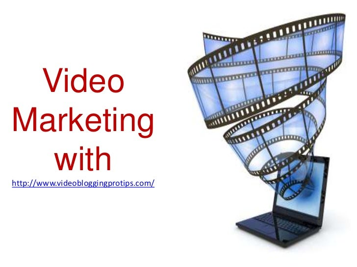 VideoMarketing  withhttp://www.videobloggingprotips.com/