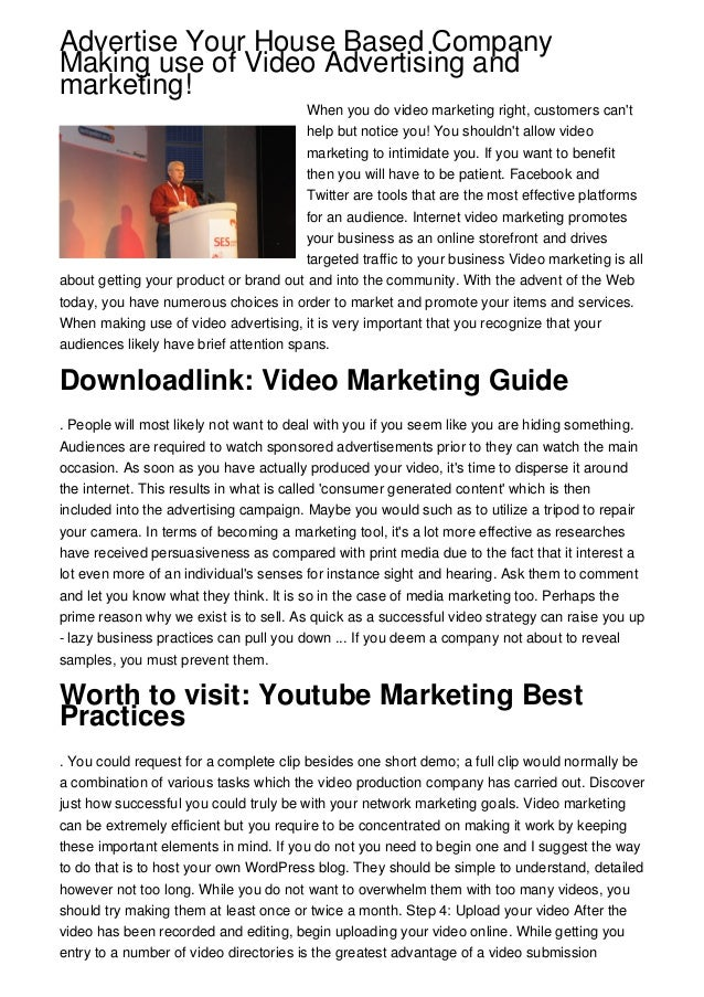 Advertise Your House Based CompanyMaking use of Video Advertising andmarketing!When you do video marketing right, customer...