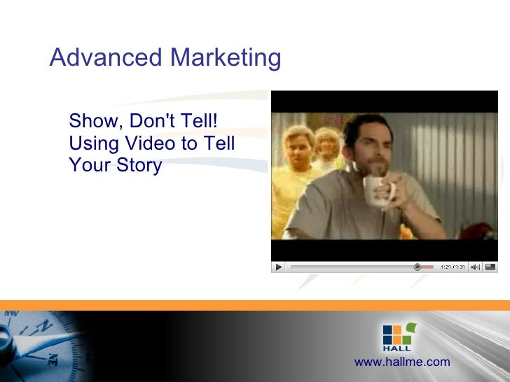 Advanced Marketing Show, Don't Tell! Using Video to Tell Your Story