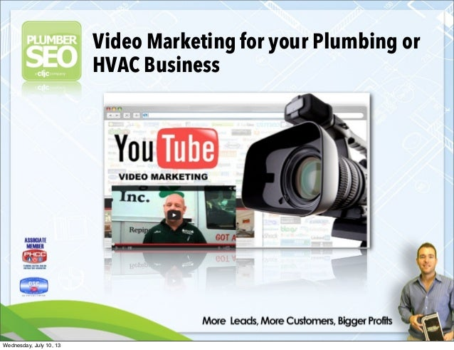Video Marketing for your Plumbing or HVAC Business Wednesday, July 10, 13