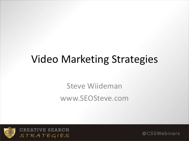 Video Marketing Strategies<br />Steve Wiideman<br />www.SEOSteve.com<br />