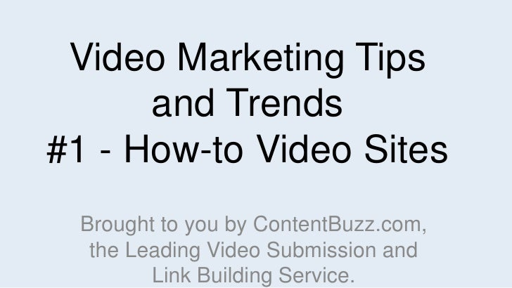 Video Marketing Tips and Trends #1 - How-to Video Sites<br />Brought to you by ContentBuzz.com, the Leading Video Submissi...