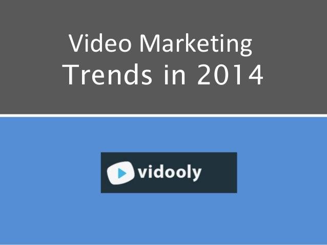 Video Marketing Trends in 2014