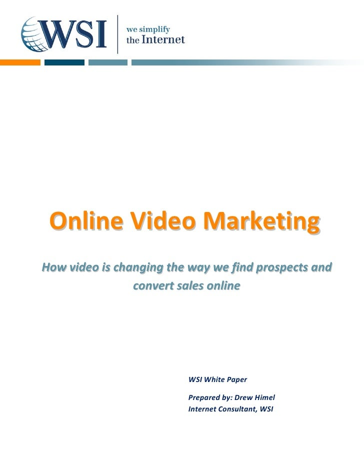 Online Video Marketing How video is changing the way we find prospects and                 convert sales online           ...