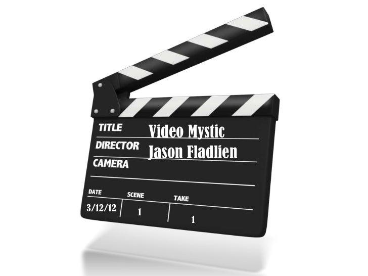 Video Mystic              Jason Fladlien3/12/12   1                    1