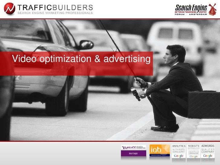 Video optimization & advertising 2010 (Video SEO / YouTube adverteren) Traffic Builders - SES Amsterdam 2010