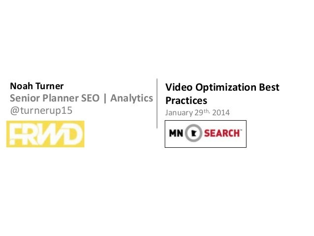 Video Optimization Best Practices - Noah Turner