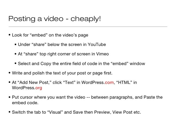 """Posting a video - cheaply!• Look for """"embed"""" on the video's page   • Under """"share"""" below the screen in YouTube   • At """"sha..."""