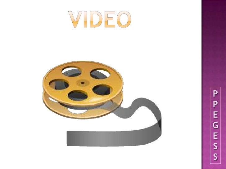 VIDEO<br />PPEGESS<br />