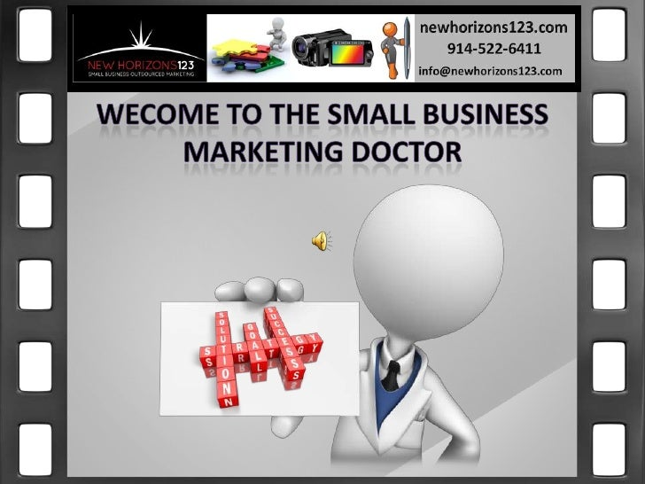 WECOME TO THE SMALL BUSINESS<br />MARKETING DOCTOR<br />