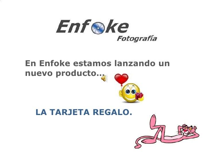 En Enfoke estamos lanzando un nuevo producto…<br />LA TARJETA REGALO.<br />