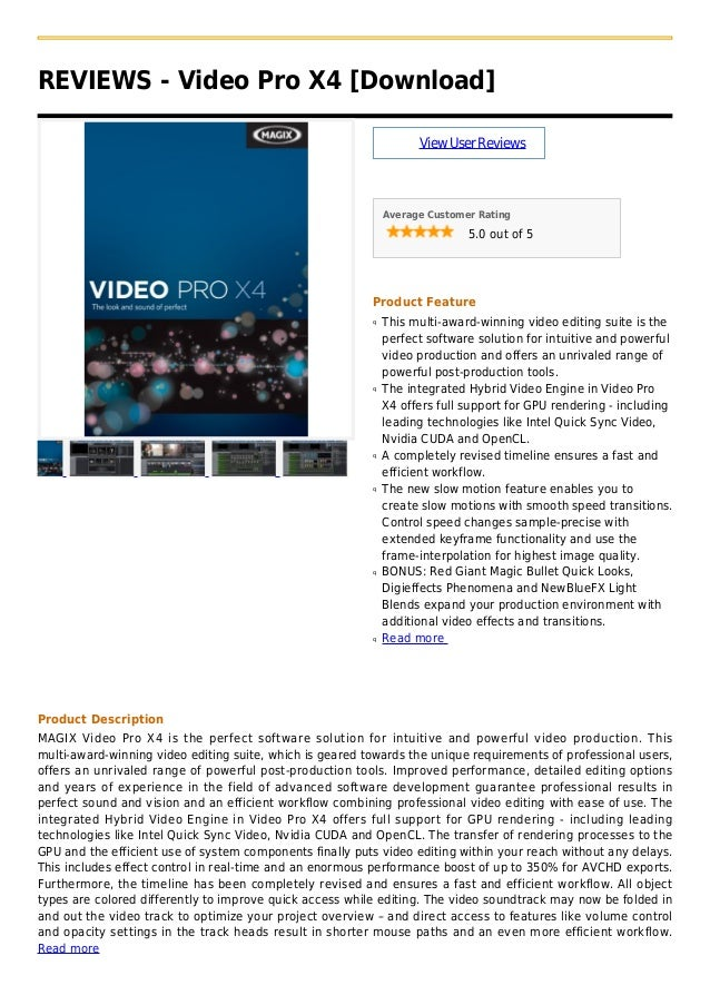 REVIEWS - Video Pro X4 [Download]ViewUserReviewsAverage Customer Rating5.0 out of 5Product FeatureThis multi-award-winning...