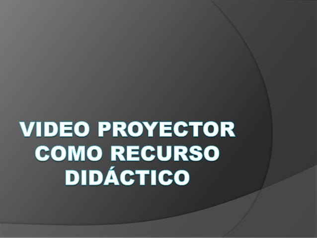 Es un aparato que recibe una señal de video y proyecta la imagen correspondiente en una pantalla de proyección usando un s...